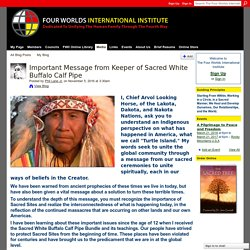 Important Message from Keeper of Sacred White Buffalo Calf Pipe - The Four Worlds International Institute