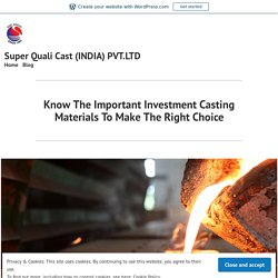 What are the main materials used for making the investment casting?