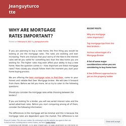 Why are mortgage rates important?