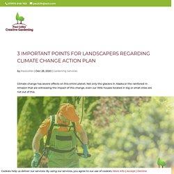3 Important Points for Landscapers Regarding Climate Change Action Plan