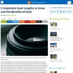 5 Important Focal Lengths to Know and the Benefits of Each