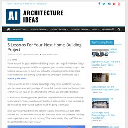 Most Important Lessons for Your Next Home Building Project