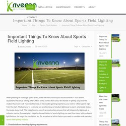 Important Things To Know About Sports Field Lighting