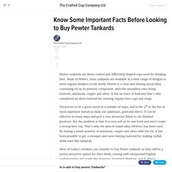 Know Some Important Facts Before Looking to Buy Pewter Tankards