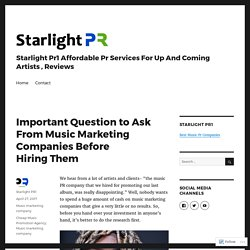 Important Question to Ask From Music Marketing Companies Before Hiring Them – Starlight Pr1 Affordable Pr Services For Up And Coming Artists , Reviews