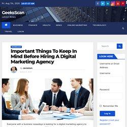 Important Things To Keep In Mind Before Hiring A Digital Marketing Agency - GeeksScan