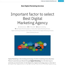 Important factor to select Best Digital Marketing Agency – Best Digital Marketing Services