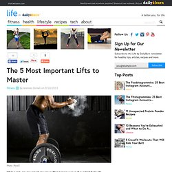The 5 Most Important Lifts to Master