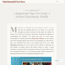 5 Important Tips To Create A Perfect Matrimony Profile – Matrimonial Services