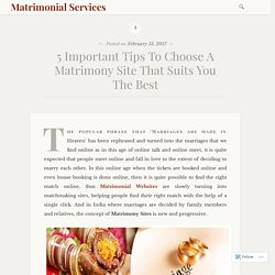 5 Important Tips To Choose A Matrimony Site That Suits You The Best – Matrimonial Services