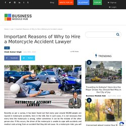 Important Reasons of Why to Hire a Motorcycle Accident Lawyer