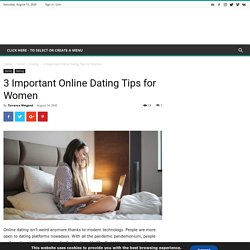 3 Important Online Dating Tips for Women