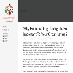Why Business Logo Design Is So Important To Your Organisation? - GOLDEN UNICON