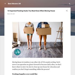 10 Important Packing Hacks You Must Know When Moving House