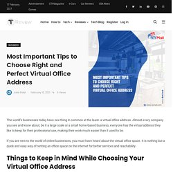 Most Important Tips to Choose Right and Perfect Virtual Office Address