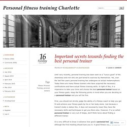 Important secrets towards finding the best personal trainer