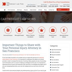Important Things to Share with Your Personal Injury Attorney in San Francisco