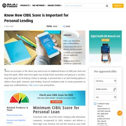 Know How CIBIL Score is Important For Personal Lending