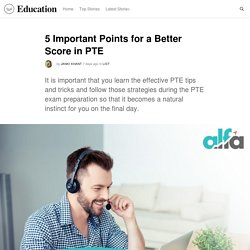 5 Important Points for a Better Score in PTE