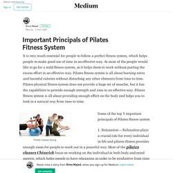 Important Principals of Pilates Fitness System – Rima Majed
