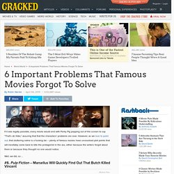 6 Important Problems That Famous Movies Forgot To Solve