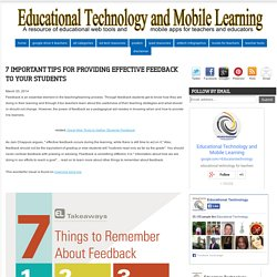 Educational Technology and Mobile Learning: 7 Important Tips for Providing Effective Feedback to Your Students