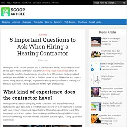 Some Important Questions to Ask When Hiring a Heating Contractor