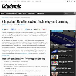 8 Important Questions About Technology and Learning