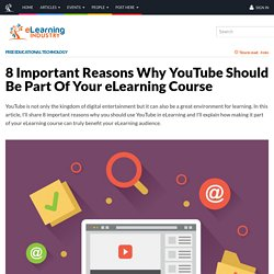 8 Important Reasons Why YouTube Should Be Part Of Your eLearning Course