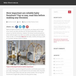 How important are reliable baby furniture? Yay or nay, read this before making any Decision - Baby-Direct.com.au