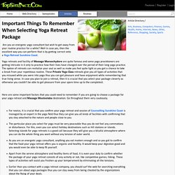 Important Things To Remember When Selecting Yoga Retreat Package