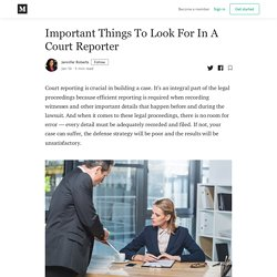 Important Things To Look For In A Court Reporter