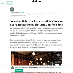 Important Points to Focus on While Choosing a Best Restaurants Melbourne CBD for a date
