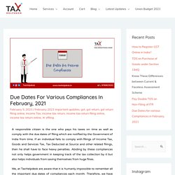 Important due dates for the GST & Income Tax Returns in February 2021