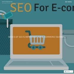 Basics Of Seo Is Important For E-commerce Business – SeattleDesign.biz