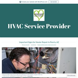 Important Signs for Heater Repair in Peoria, AZ – HVAC Service Provider