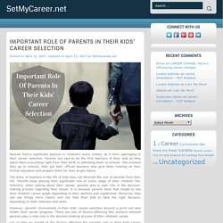 Parents' Role In Their Kids' Career Selection