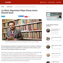 25 Most Important Plays Every Actor Should Read - Acting in London