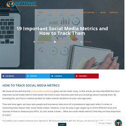 19 Important Social Media Metrics and How to Track Them- NetTonic