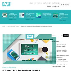 5 Small but Important things to Know about Payroll Software Provider