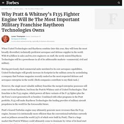 Why Pratt & Whitney's F135 Fighter Engine Will Be The Most Important Military Franchise Raytheon Technologies Owns