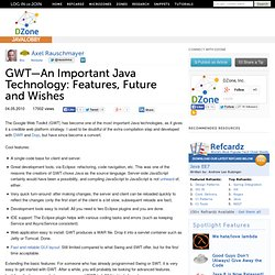 GWT- An Important Java Technology: Features, Future and Wishes