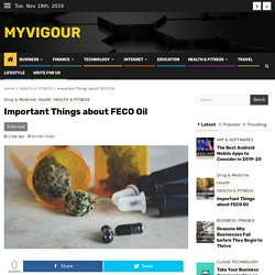 Important Things about FECO Oil