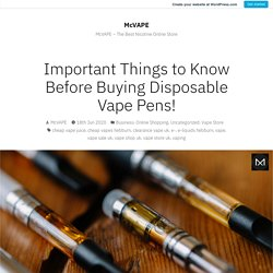 Things to Know Before Buying Disposable Vape Pens!