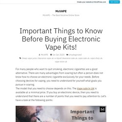 Important Things to Know Before Buying Electronic Vape Kits! – McVAPE