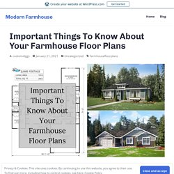 Important Things To Know About Your Farmhouse Floor Plans – Modern Farmhouse