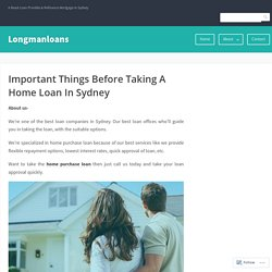 Important Things Before Taking A Home Loan In Sydney – Longmanloans