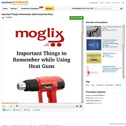 Important Things to Remember While Using Heat Guns