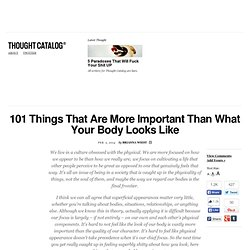 101 Things That Are More Important Than What Your Body Looks Like