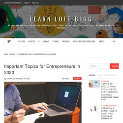 Important Topics for Entrepreneurs in 2020 by Carl Kruse